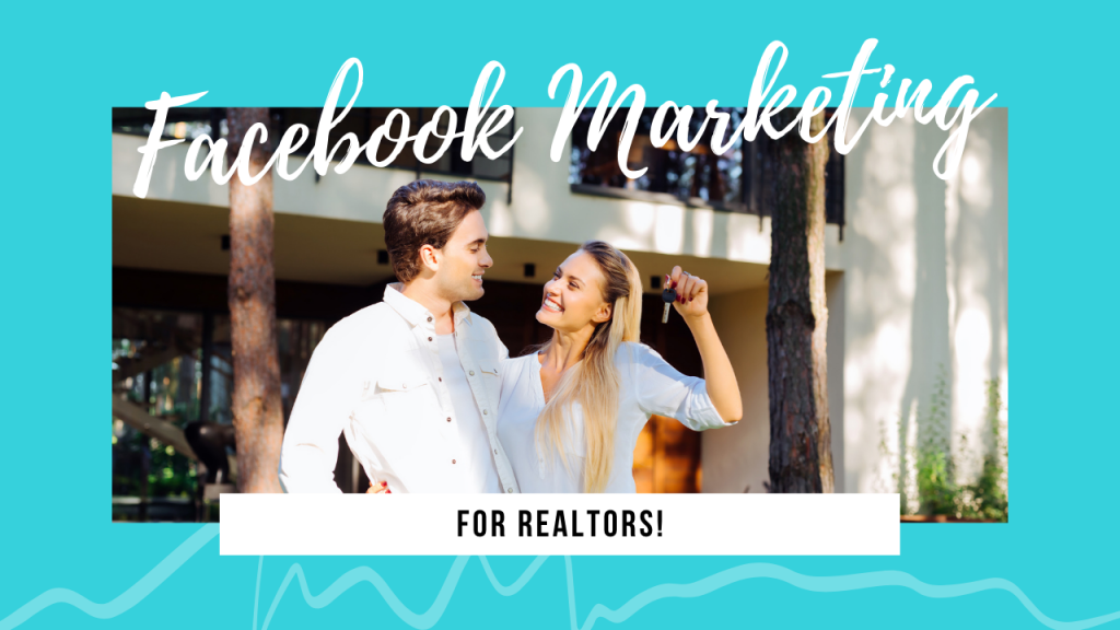 facebook marketing for realtors